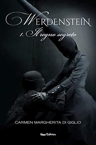 Il regno segreto (1907) serie WERDENSTEIN ep. 1 di 6 (Collana: Romanzi a puntate)