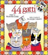 44 gatti. Ediz. illustrata. Con CD Audio
