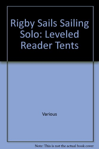 Tents: Rigby Sails Sailing Solo Blue Leveled Reader