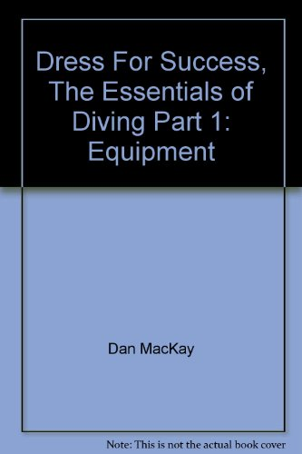 Dress For Success, The Essentials of Diving Part 1: Equipment