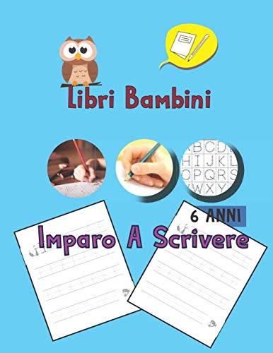 Libri Bambini 6 Anni Imparo A Scrivere: Imparare a Scrivere - Lettere e Numeri