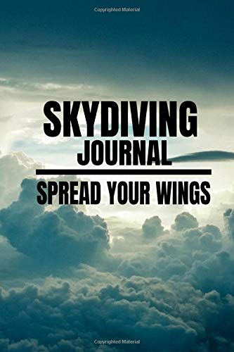 Skydiving Journal: Spread your Wings | Journal 6x9 in | 80 pages | Use it to write down your experiences !