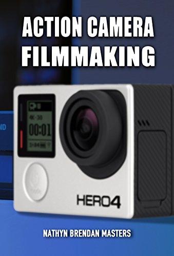 Action Camera Filmmaking (Action Filmmaking)