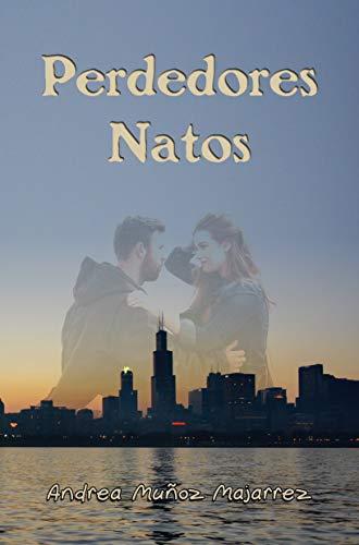 Perdedores Natos de Andrea Muñoz Majarrez