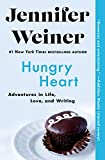 Hungry Heart: Adventures in Life, Love, and Writing (English Edition)