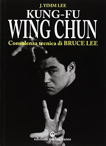 Kung fu wing chun. L'arte dell'autodifesa cinese