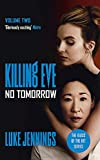 No Tomorrow: The basis for the BAFTA-winning Killing Eve TV series