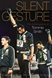 Silent Gesture: The Autobiography of Tommie Smith