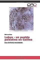 Lubya - un pueblo palestino en Galilea: Una Sinfonía Inolvidable Paperback