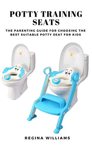 Potty Training Seats: The Parenting Guide for Choosing the Best Suitable Potty Seat for Kids