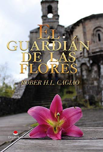 El Guardián de las Flores de Rober H.L.Cagiao