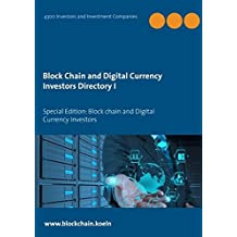 Block Chain and Digital Currency Investors Directory: Special Edition: Block chain and Digital Currency Investors