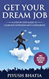Get Your Dream Job: A Step-by -step Guide to Clear Any Interview With Confidence
