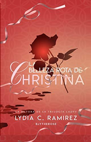 La Belleza Rota de Christina de Lydia C. Ramírez