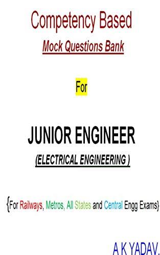 Junior Engineer (Electrical Engineering): Railways,Metro,State and Central Electrical Engineering Exam Book 4