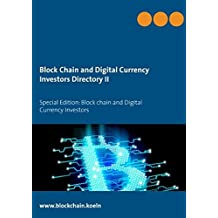 Block Chain and Digital Currency Investors Directory II: Special Edition: Block chain and Digital Currency Investors