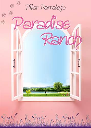 Descargar gratis Paradise ranch de Pilar Parralejo
