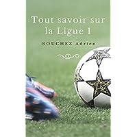Tout savoir sur la Ligue 1