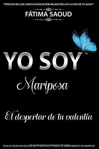 YO SOY MARIPOSA: EL DESPERTAR DE TU VALENTÍA
