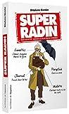 Super Radin - son objectif mourir le plus riche possible !