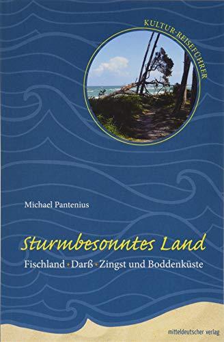Sturmbesonntes Land: Fischland-Darß-Zingst und Boddenküste