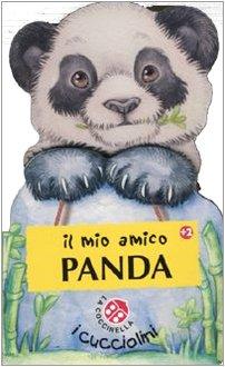 Il mio amico panda. Ediz. illustrata