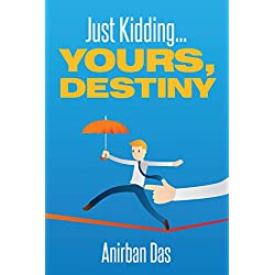 Just Kidding... Yours, Destiny