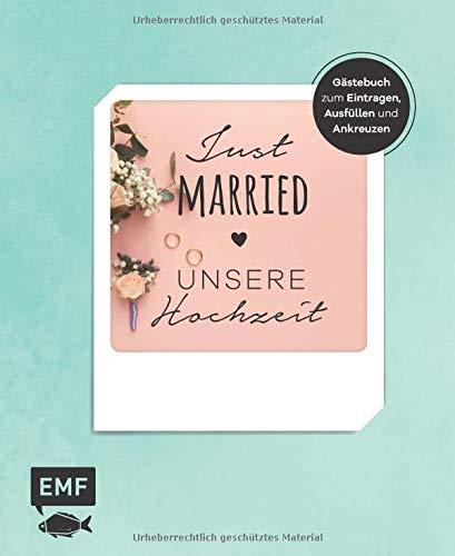 Just married – Unsere Hochzeit: Gästebuch zum Eintragen, Ausfüllen und Ankreuzen