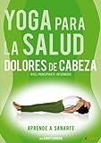 Yoga para la salud: Dolores de cabeza (Vol. 2) [DVD]