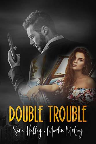 Leer Gratis Double Trouble de Sara Halley y Martin McCoy