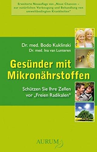 """Gesünder mit Mikronährstoffen: Schützen Sie Ihre Zellen vor """"Freien Radikalen"""""""