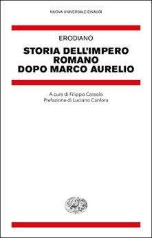 Storia dell'impero romano dopo Marco Aurelio (Nuova Universale Einaudi. N.S. Vol. 17) di [Erodiano,]