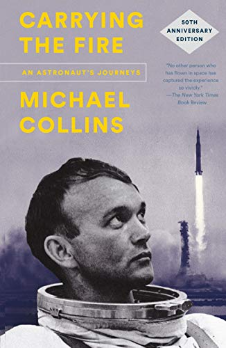 Carrying the Fire: An Astronaut\'s Journeys: 50th Anniversary Edition