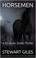 Horsemen: The engrossing new DS Smith thriller. (A DS Jason Smith thriller Book 7) by [GILES, STEWART]