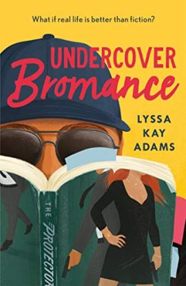 Undercover Bromance: The most inventive, refreshing concept in rom-coms this year (Entertainment Weekly) (Bromance Book Club) by [Kay Adams, Lyssa]