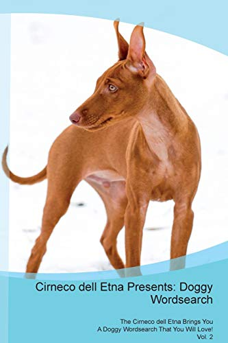 Cirneco dell Etna Presents: Doggy Wordsearch The Cirneco dell Etna Brings You A Doggy Wordsearch...