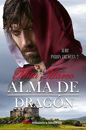 Leer Gratis Alma de dragón (Pasión escocesa nº 2) de Mita Marco