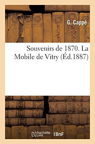 Souvenirs de 1870. la Mobile de Vitry