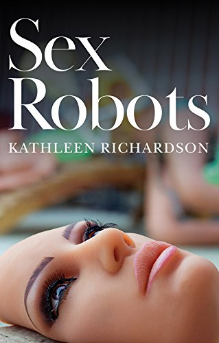 Sex Robots: The End of Love
