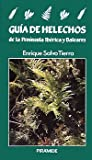 Guía de helechos de la Península Ibérica y Baleares (Ciencias Del Hombre Y De La Naturaleza)
