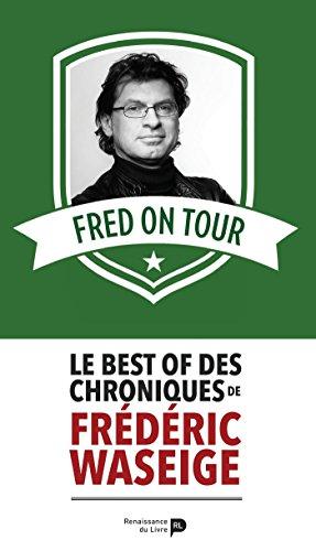 Fred on Tour: Le best of des chroniques de Frédéric Waseige par [Waseige, Frédéric]