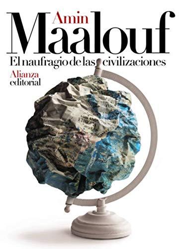 El naufragio de las civilizaciones de Amin Maalouf » ¶LEER