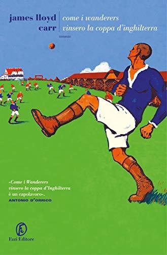 Come i Wanderers vinsero la Coppa d'Inghilterra di [Carr, James Lloyd]