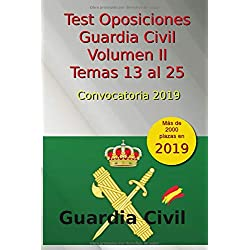 Test Oposiciones Guardia Civil II - Convocatoria 2019: Volumen 2 - Temas 13 al 25 (Oposiciones Guardia Civil 2019)