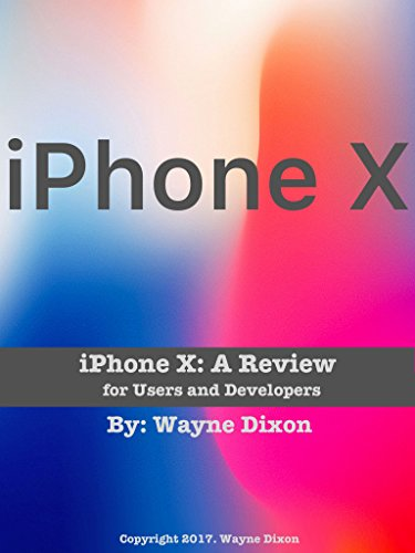 iPhone X: A Review for Users and Developers