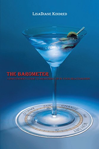 The Barometer: A Bartender's Guide to Measuring up in Your Relationships