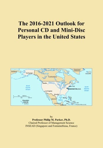 The 2016-2021 Outlook for Personal CD and Mini-Disc Players in the United States