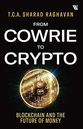 """Image result for From Cowrie to Crypto: Blockchain and the Future of Money by TCA Sharad Raghavan"""""""