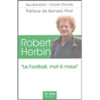 Robert Herbin : Le football, mot a maux