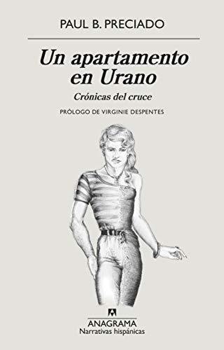 Un apartamento en Urano: Crónicas del cruce: 625 (NARRATIVAS HISPÁNICAS)